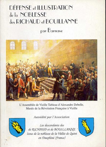 Défense et illustration de la noblesse des Richaud et Bouillanne, par Barnave, publié par l'Association des descendants des de Richaud et de Bouillanne, 1996.