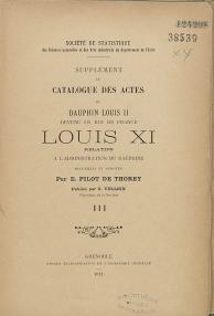 Catalogue des actes du Dauphin Louis II devenu le roi de France, Louis XI, actes relatifs à l'administration du Dauphiné