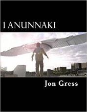 Jon Gress, 1 Anunnaki - The Original Screenplay