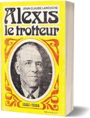 Jean-Claude Larouche, Alexis le Trotteur (livre)