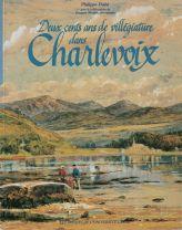 Philippe Dubé, Deux cents ans villégiature dans Charlevoix