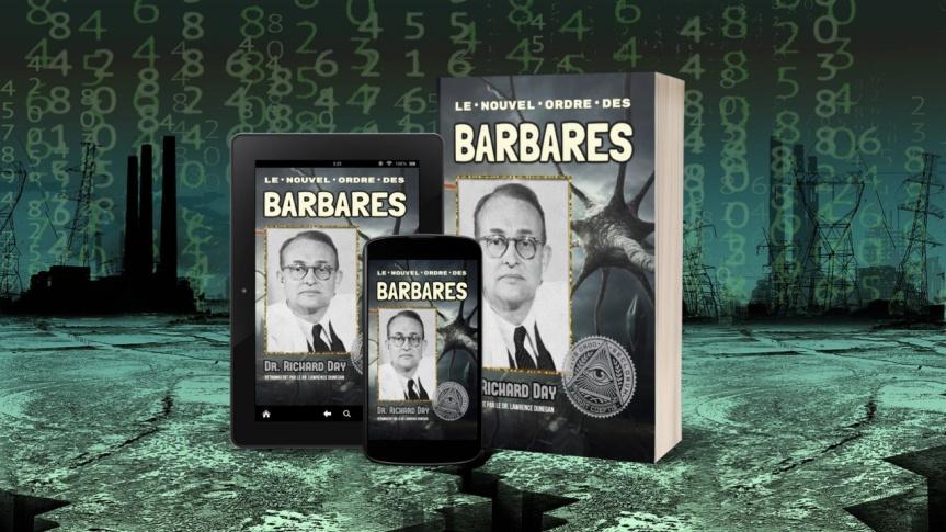 Publication prochaine du livre des révélations du pédiatre américain, Dr Richard Day (1905-1989) : « Le Nouvel Ordre des Barbares»