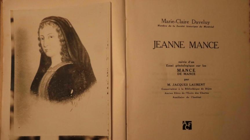 « Jeanne Mance (1606-1673), suivi d'un essai généalogique sur les Mance et les de Mance », par l'historienne Marie-ClaireDaveluy