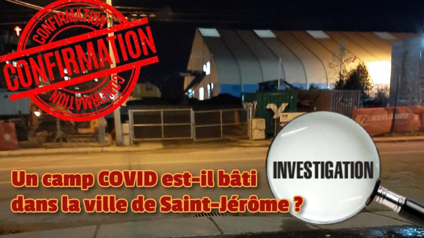 Un camp COVID-19 est-il bâti sur le terrain de l'hôpital Hôtel-Dieu de Saint-Jérôme, dans la région des Laurentides ? Dossierd'investigation