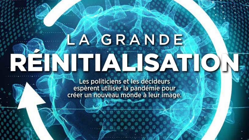 La Grande réinitialisation — Les politiciens et les décideurs espèrent utiliser la pandémie pour créer un nouveau monde à leurimage
