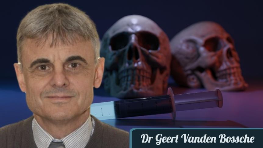 Dr Geert Vanden Bossche, DMV, PhD : « À tous les scientifiques, experts et autorités du monde entier, à l'ensemble de la population mondiale»