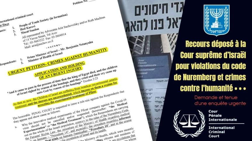 Recours déposé à la Cour suprême d'Israël pour violations du code de Nuremberg et crimes contre l'humanité. Tenue d'une enquêteurgente