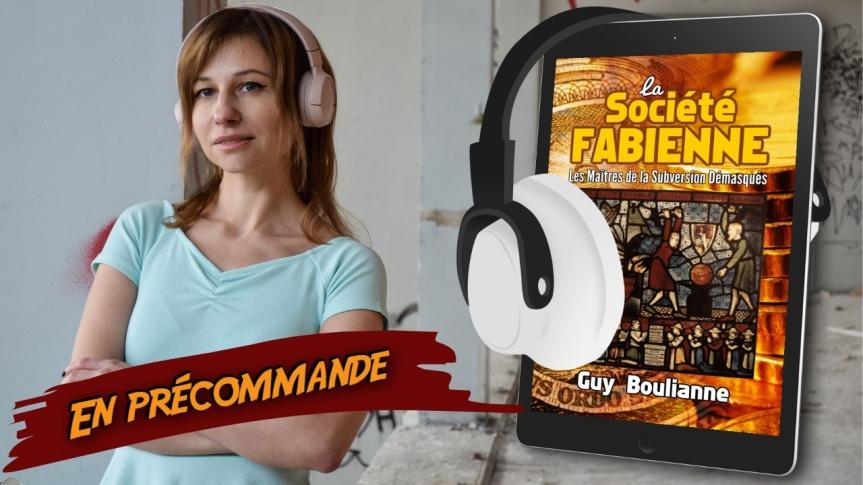 En précommande — Procurez-vous la version audio du livre « La Société fabienne: les maîtres de la subversion démasqués » dès maintenant!