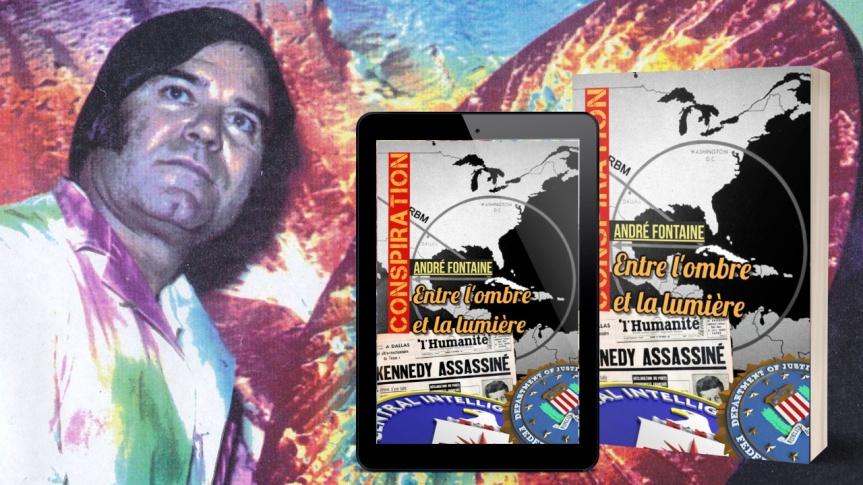 Numérisation et réédition du livre de André Fontaine, « Conspiration : entre l'ombre et la lumière », samedi le 22 mai à 11H (Paris17H)