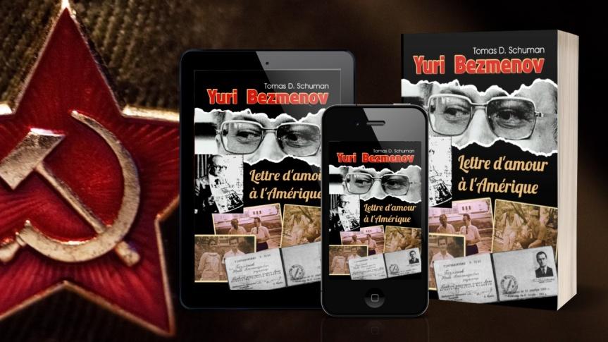 La version française du livre de l'ancien agent du KGB Youri Bezmenov, « Lettre d'amour à l'Amérique », est maintenant disponible!