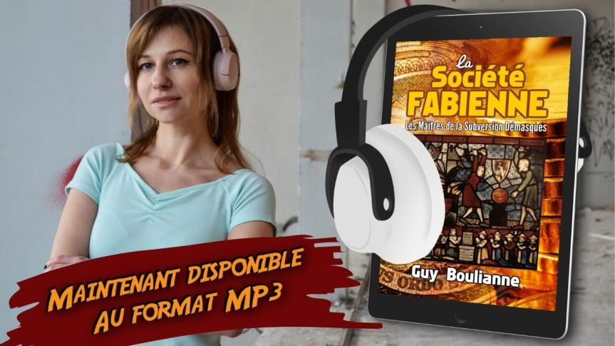 Le livre de Guy Boulianne, « La Société fabienne: les maîtres de la subversion démasqués », est maintenant disponible au format audio(MP3)